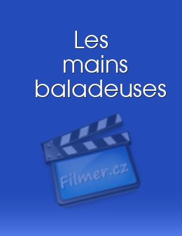 Les mains baladeuses download