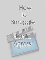 How to Smuggle a Hernia Across the Border