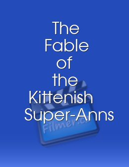 The Fable of the Kittenish Super-Anns and the World-Weary Snipes