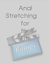 Anal Stretching for the Fit