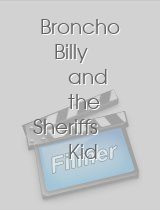 Broncho Billy and the Sheriffs Kid