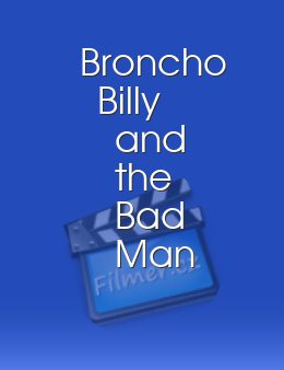 Broncho Billy and the Bad Man