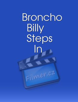 Broncho Billy Steps In
