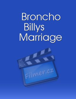 Broncho Billys Marriage