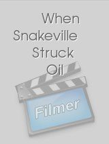When Snakeville Struck Oil