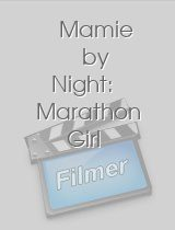 Mamie by Night: Marathon Girl