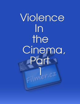 Violence In the Cinema Part 1