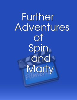 Further Adventures of Spin and Marty