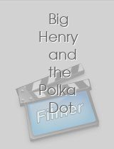 Big Henry and the Polka Dot Kid