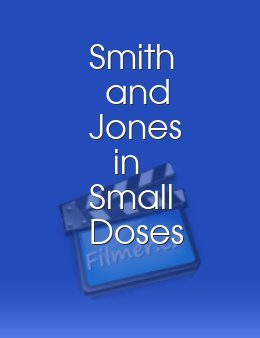 Smith and Jones in Small Doses