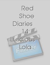 Red Shoe Diaries 14: Luscious Lola