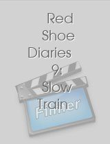 Red Shoe Diaries 9 Slow Train
