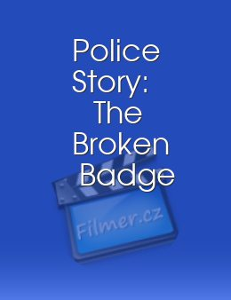 Police Story: The Broken Badge