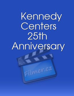 Kennedy Centers 25th Anniversary
