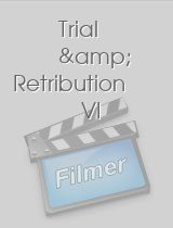 Trial & Retribution VI
