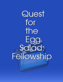 Quest for the Egg Salad Fellowship of the Egg Salad
