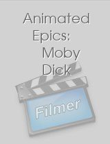 Animated Epics Moby Dick