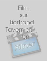 Film sur Bertrand Tavernier, Un download
