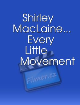 Shirley MacLaine... Every Little Movement