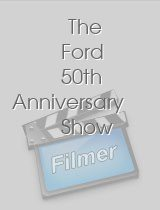 The Ford 50th Anniversary Show