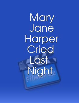 Mary Jane Harper Cried Last Night