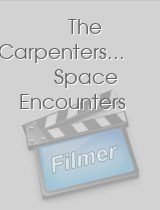 The Carpenters.. Space Encounters