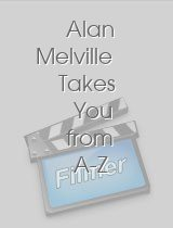 Alan Melville Takes You from A-Z