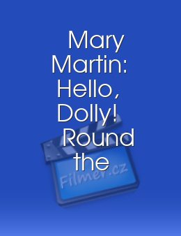 Mary Martin Hello Dolly! Round the World