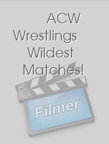 ACW Wrestlings Wildest Matches!