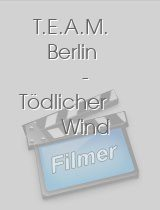 T.E.A.M. Berlin - Tödlicher Wind download