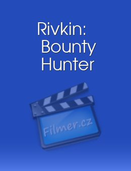 Rivkin Bounty Hunter