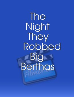 The Night They Robbed Big Berthas