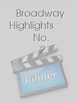 Broadway Highlights No 2