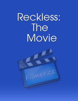 Reckless The Movie