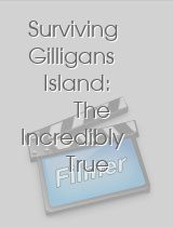 Surviving Gilligans Island The Incredibly True Story of the Longest Three Hour Tour in History