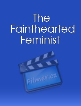 The Fainthearted Feminist