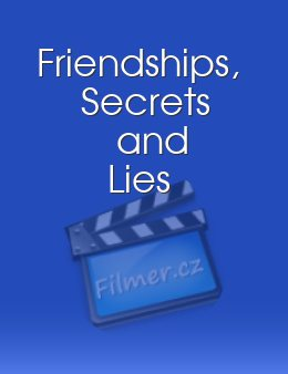 Friendships Secrets and Lies