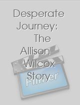 Desperate Journey The Allison Wilcox Story