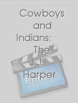Cowboys and Indians The J.J Harper Story