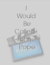 I Would Be Called John: Pope John XXIII