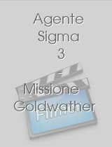 Agente Sigma 3 - Missione Goldwather