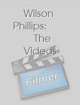 Wilson Phillips: The Videos