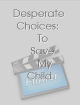 Desperate Choices To Save My Child