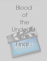 Blood of the Undead: The Final Splatter