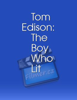 Tom Edison The Boy Who Lit Up the World