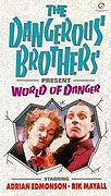 Dangerous Brothers Present World of Danger