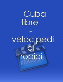 Cuba libre - velocipedi ai tropici download