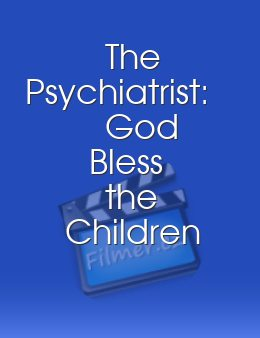The Psychiatrist God Bless the Children