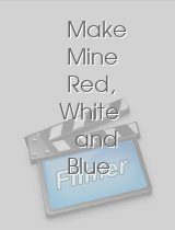 Make Mine Red White and Blue