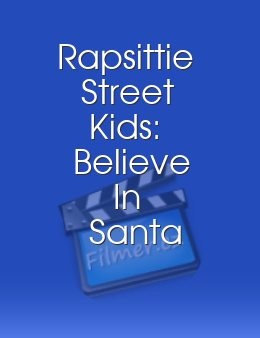 Rapsittie Street Kids Believe In Santa